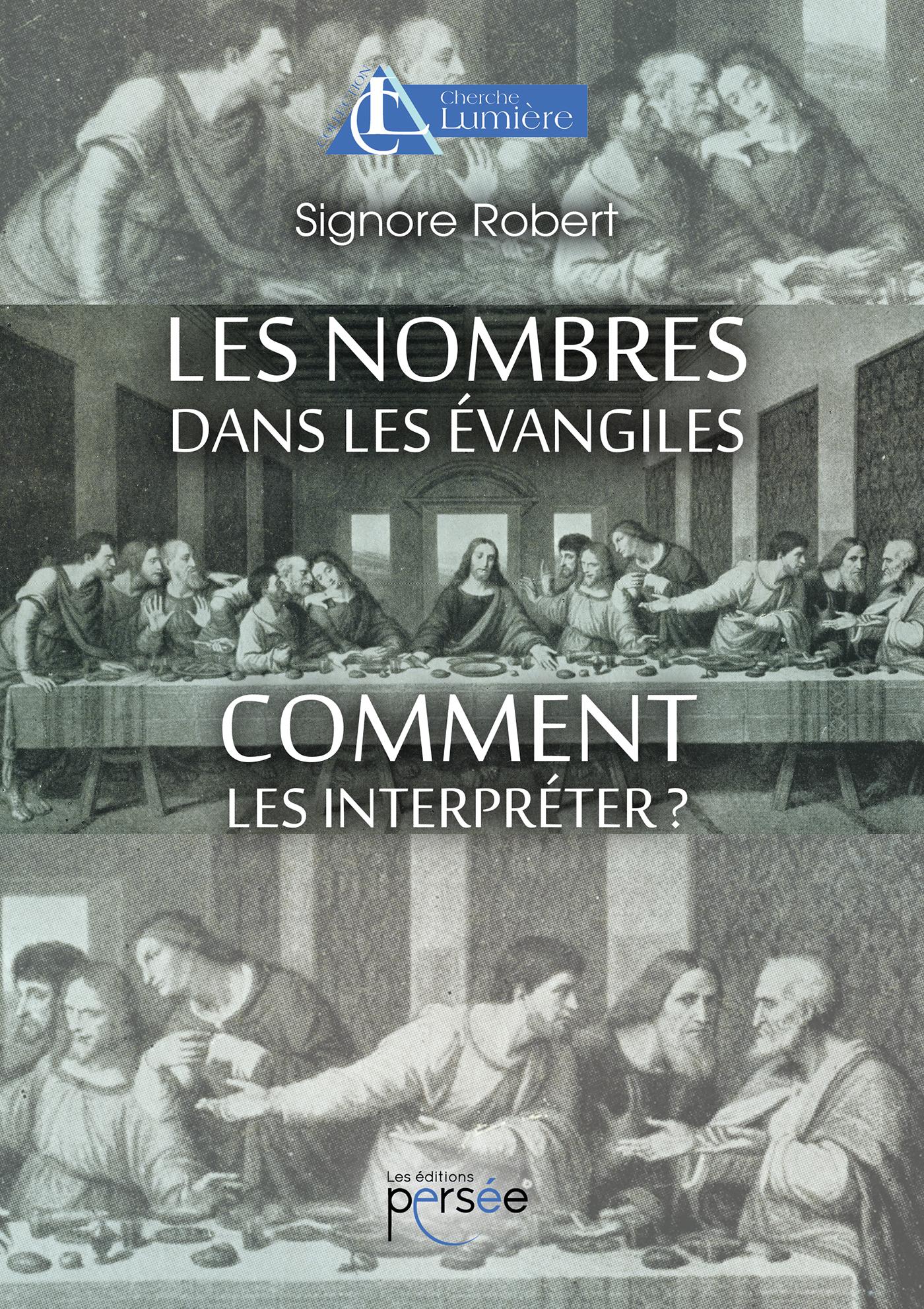 Les nombres dans les Evangiles, comment les interpréter?