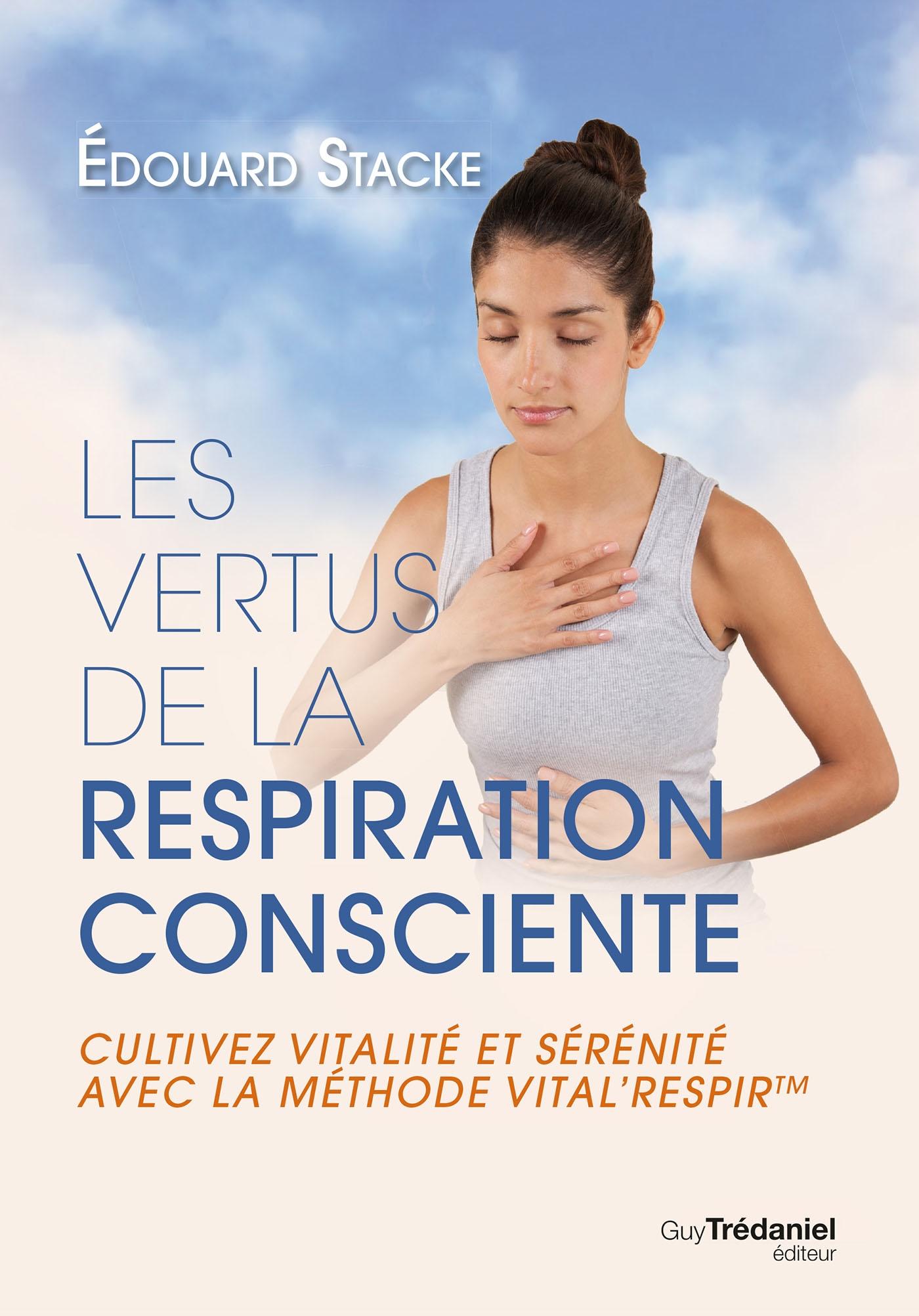 Les vertus de la respiration consciente