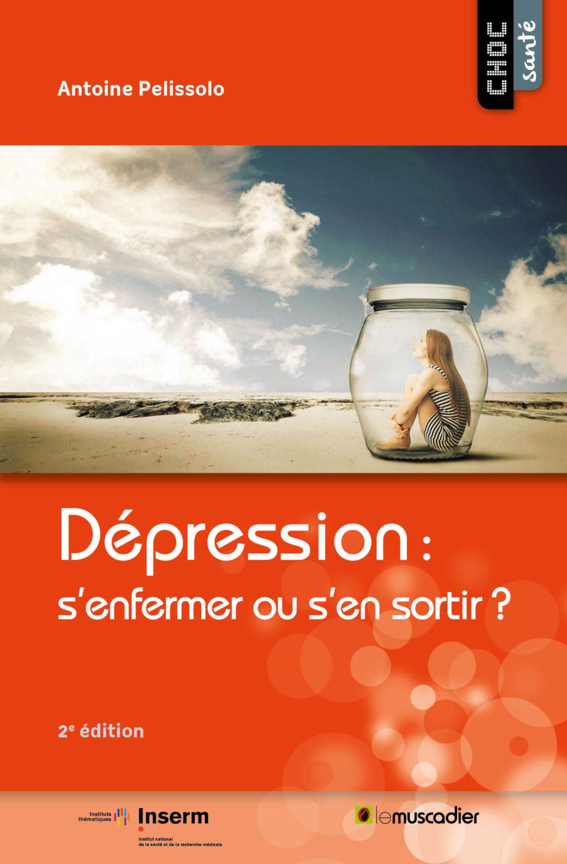Dépression: s'enfermer ou s'en sortir?, (2e édition)