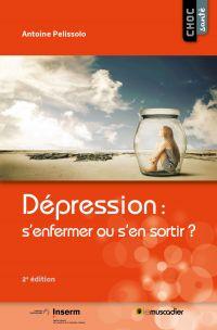 Dépression: s'enfermer ou s'en sortir?