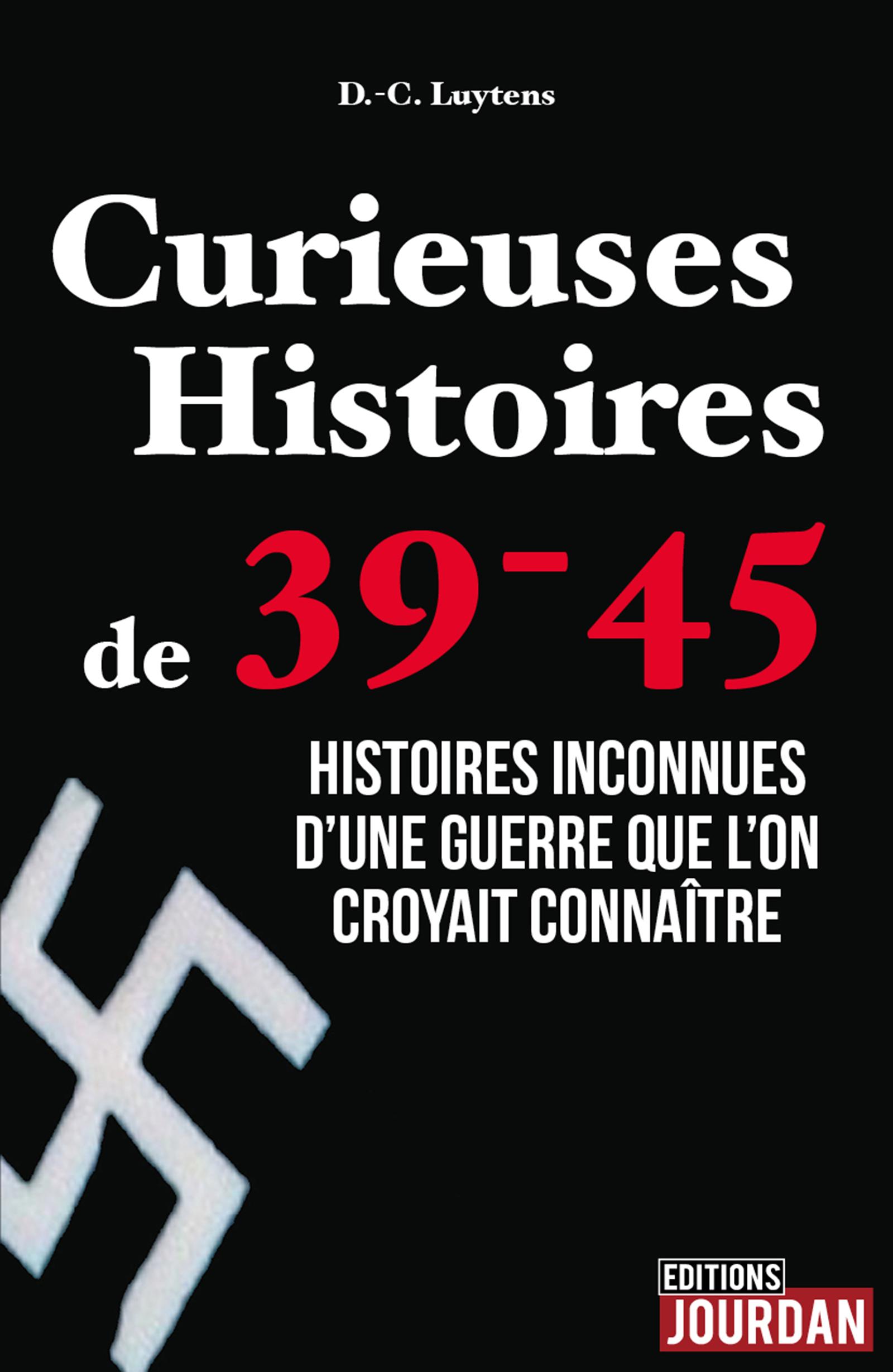 Curieuses Histoires de 39-45
