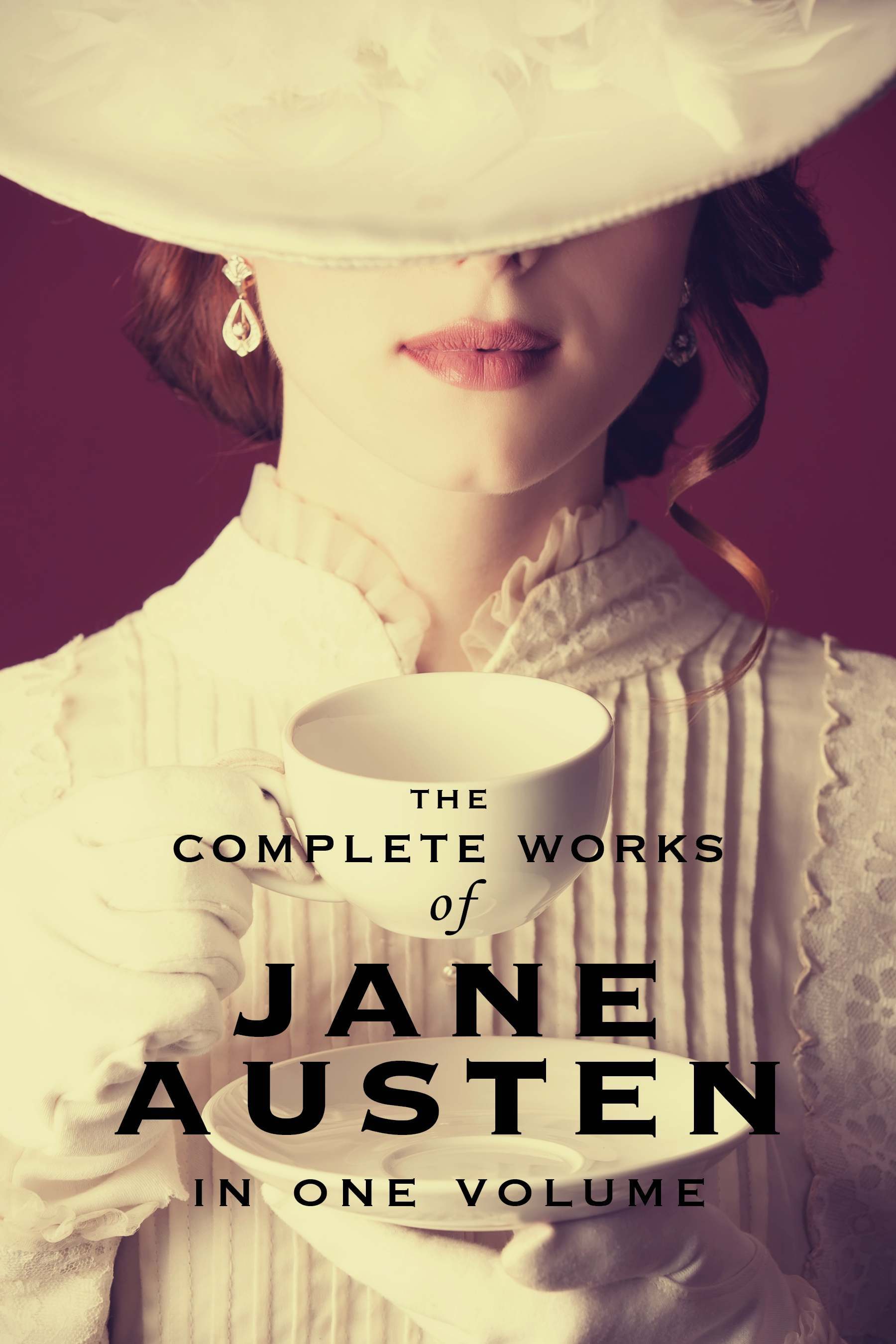The Complete Works of Jane Austen (In One Volume) Sense and Sensibility, Pride and Prejudice, Mansfield Park, Emma, Northanger Abbey, Persuasion, Lady Susan, The Watson's, Sandition, and the Complete Juvenilia