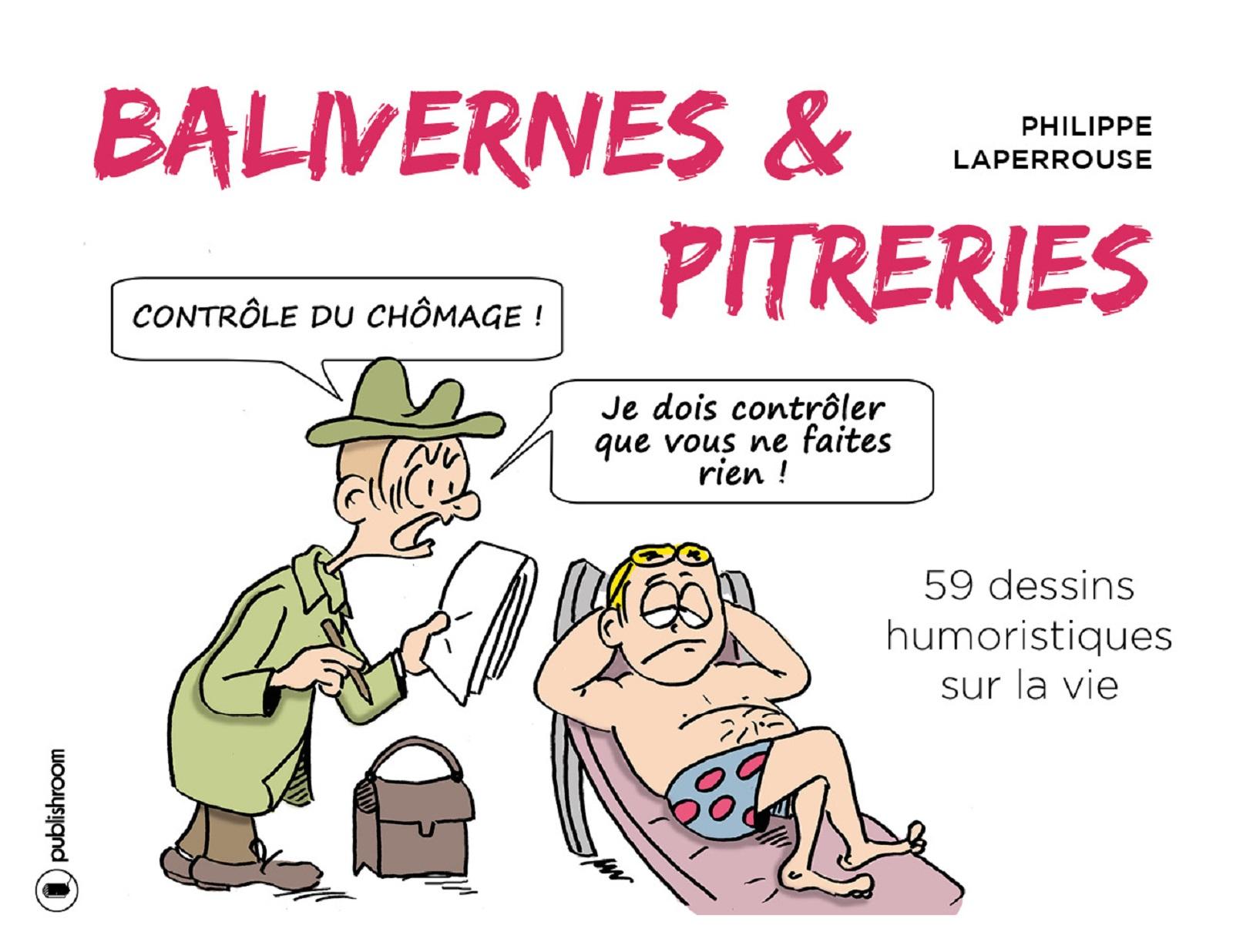 Balivernes et pitreries, 59 dessins humoristiques sur la vie