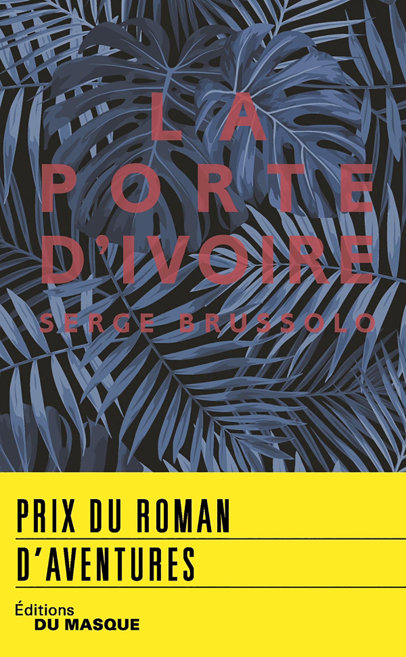 La Porte d'ivoire - prix roman d'aventures 2018