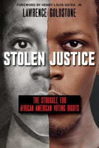 Stolen Justice: The Struggle for African American Voting Rights (Scholastic Focus)
