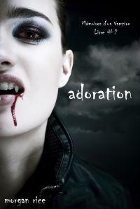 Adoration (Livre #2 Mémoires d'un Vampire)