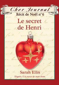 Cher Journal : Récit de Noël : N° 6 - Le secret de Henri