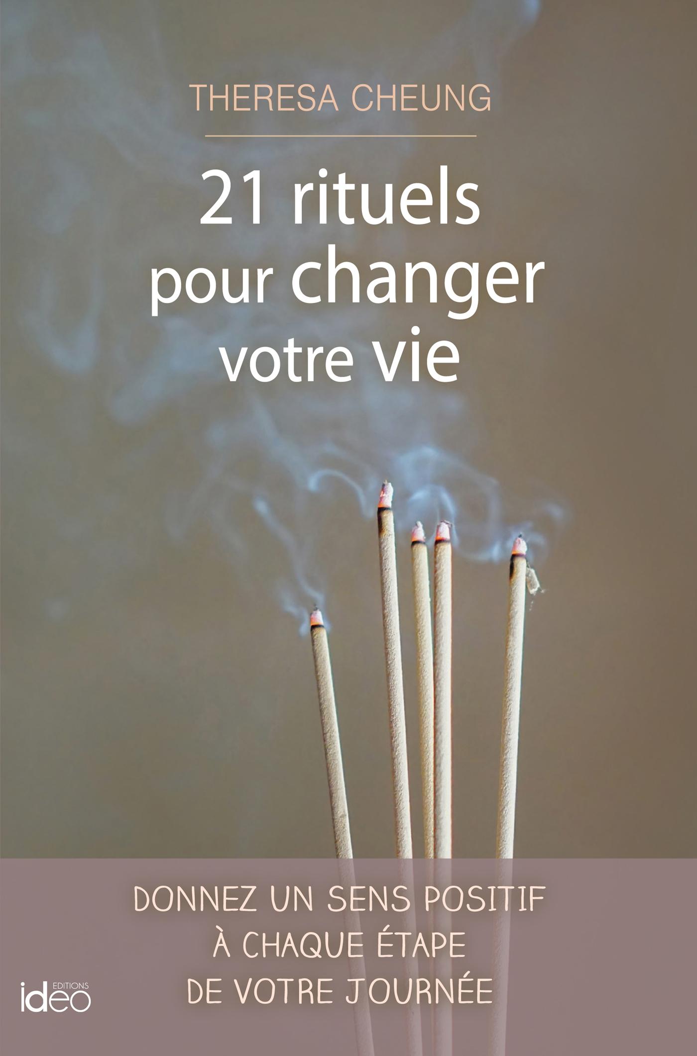 21 rituels pour changer votre vie