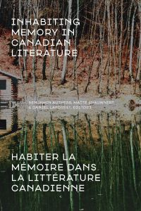 Cover image (Inhabiting Memory in Canadian Literature / Habiter la mémoire dans la littérature canadienne)