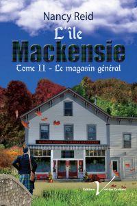 L'île Mackensie, tome 2 : Le magasin général