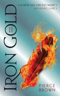 Red Rising - Livre 5 - Iron Gold - Partie 2
