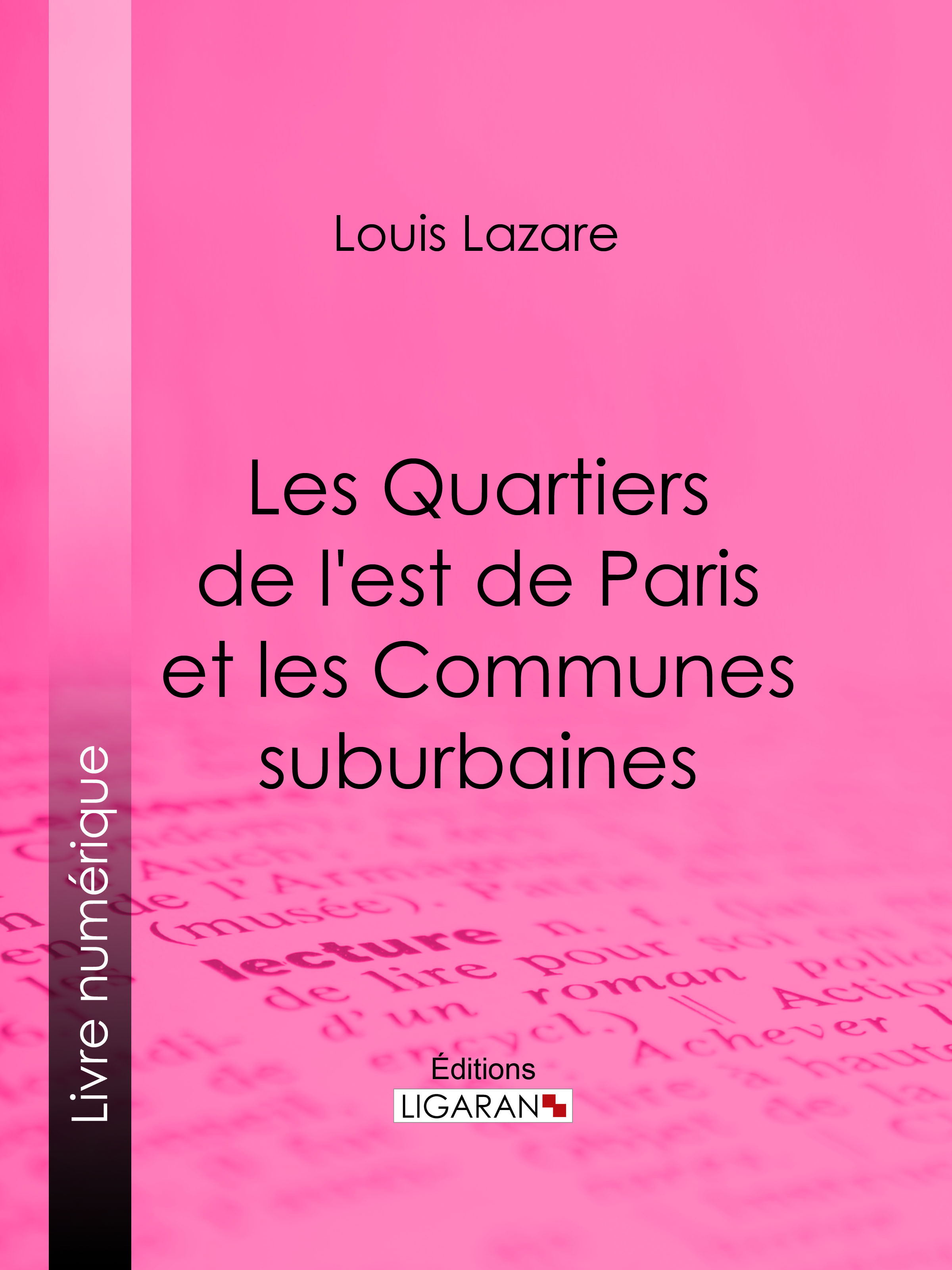 Les Quartiers de l'est de Paris et les Communes suburbaines