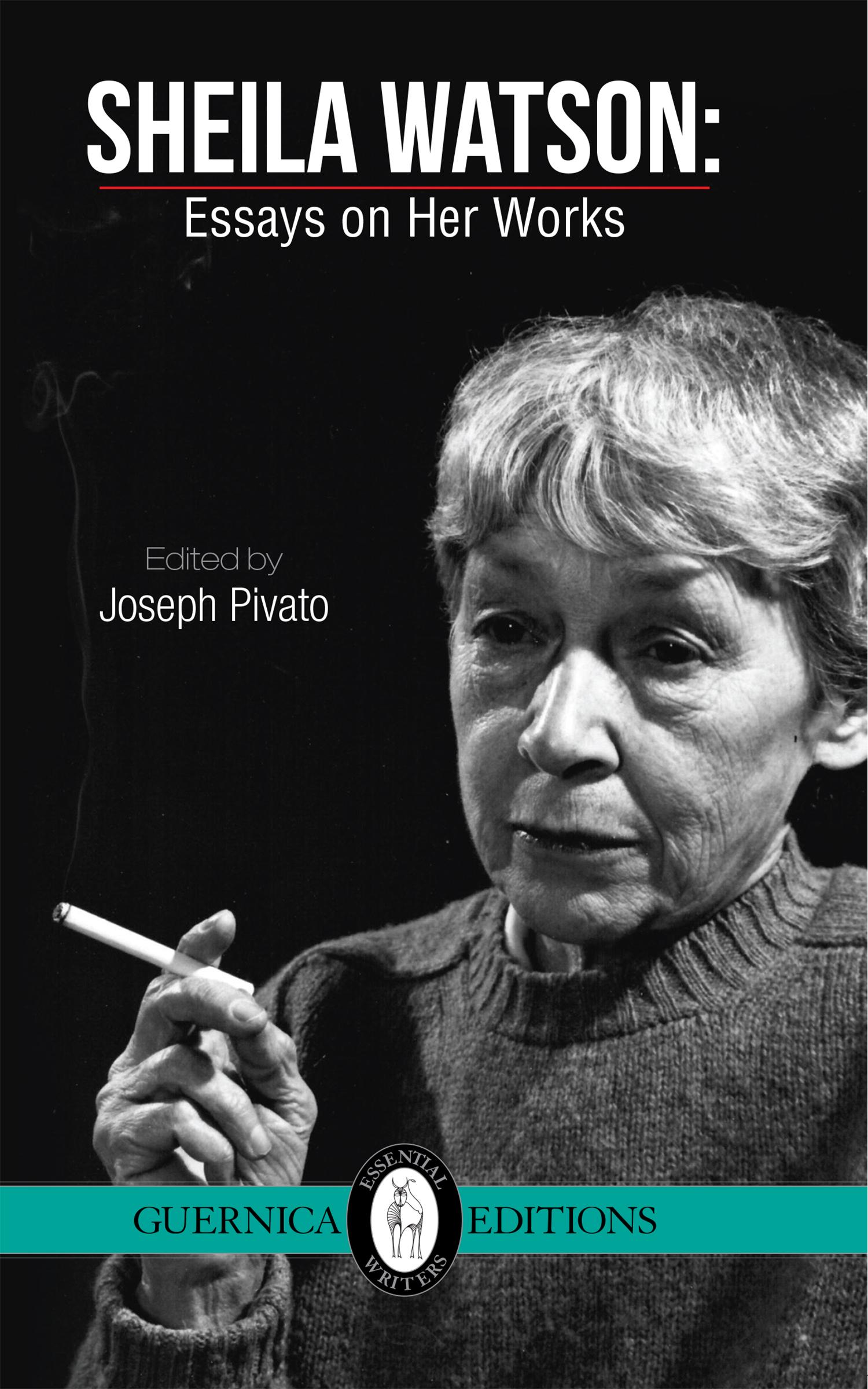 Sheila Watson: Essays on Her Works
