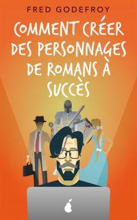 Image de couverture (Comment créer des personnages de romans à succès (40023))