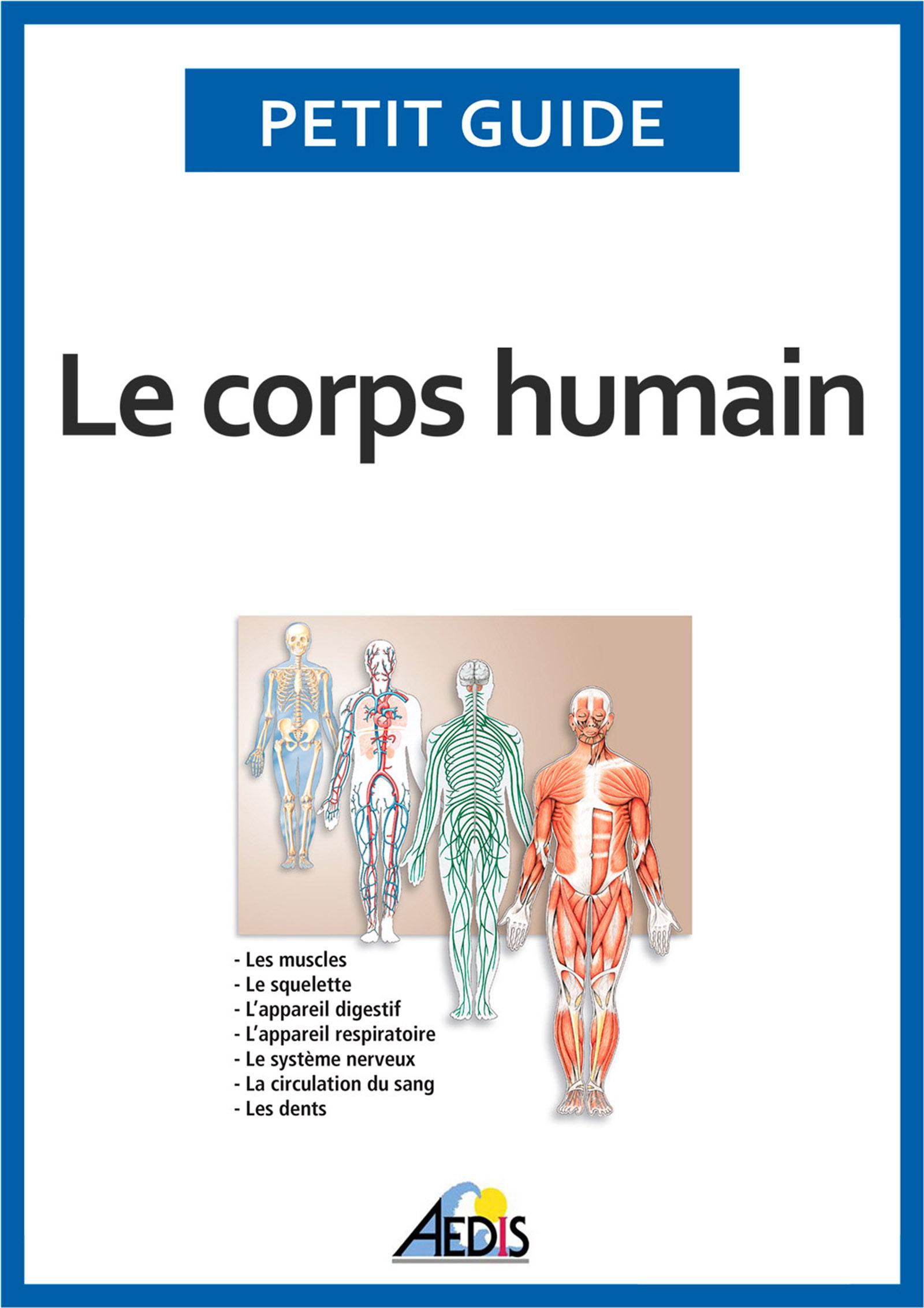Le corps humain, Un guide pratique pour découvrir l'anatomie