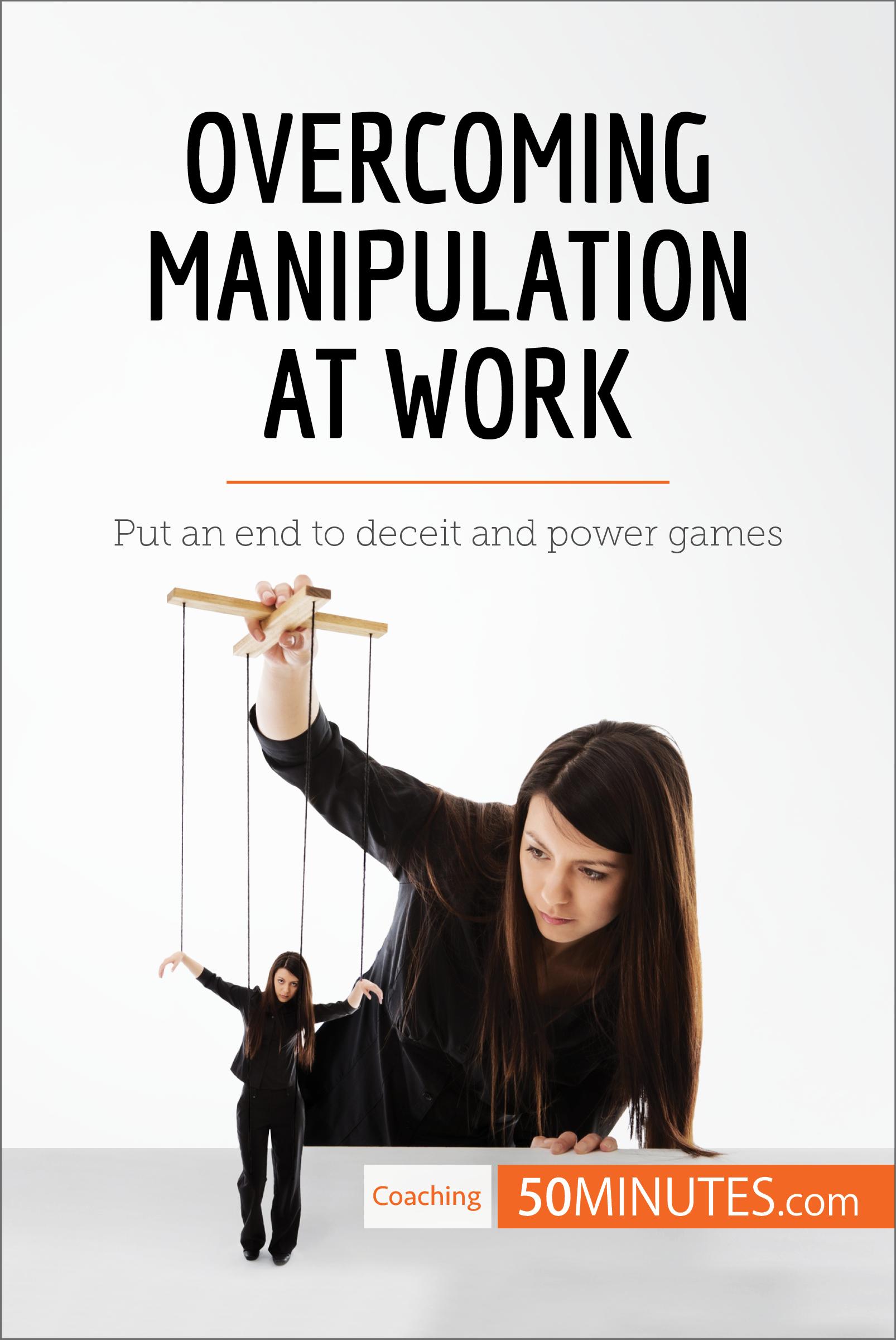 Overcoming Manipulation at Work