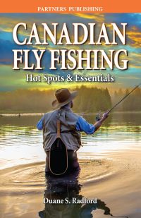 Canadian Fly Fishing Hot Spots and Essentials