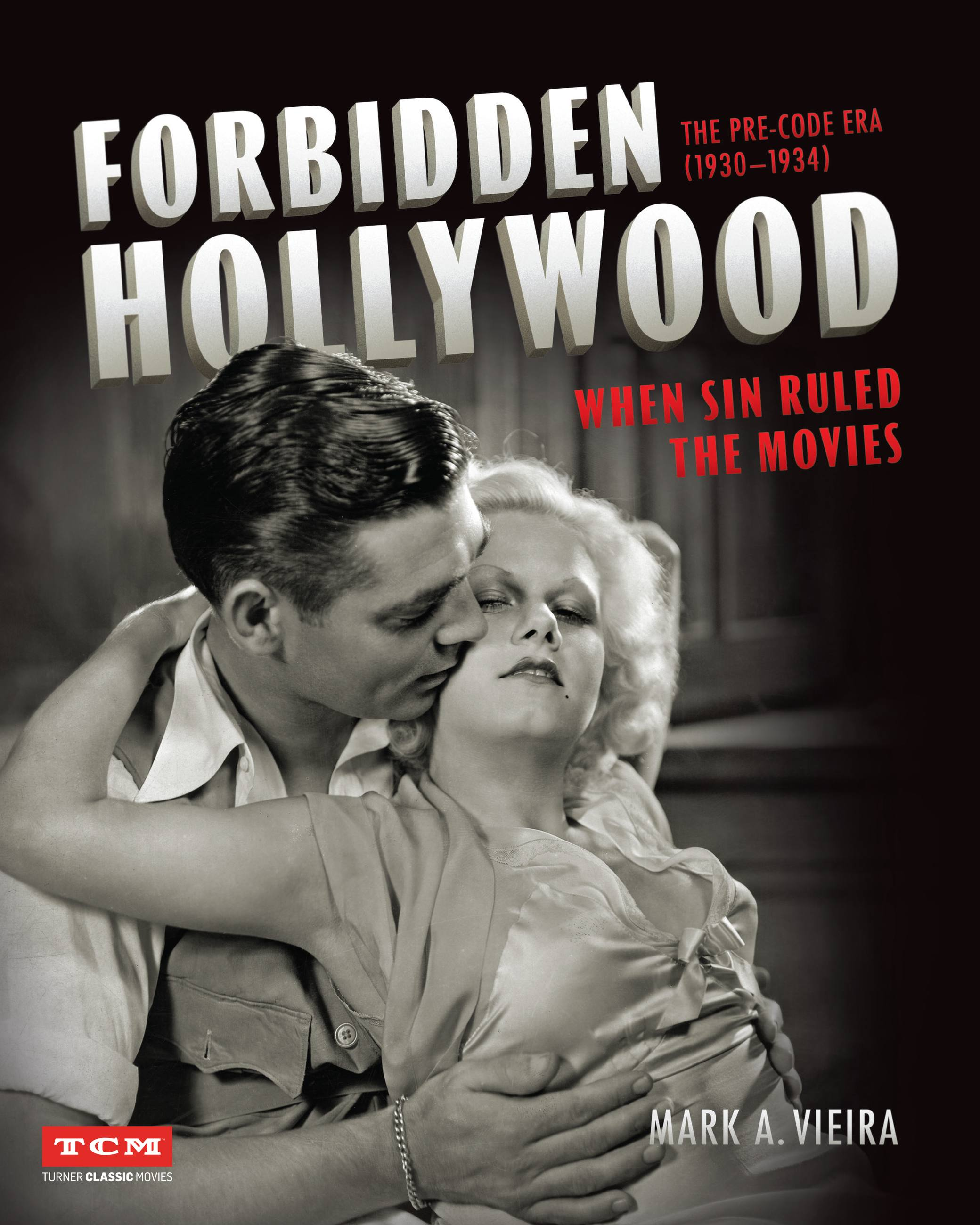 Forbidden Hollywood: The Pre-Code Era (1930-1934) (Turner Classic Movies)