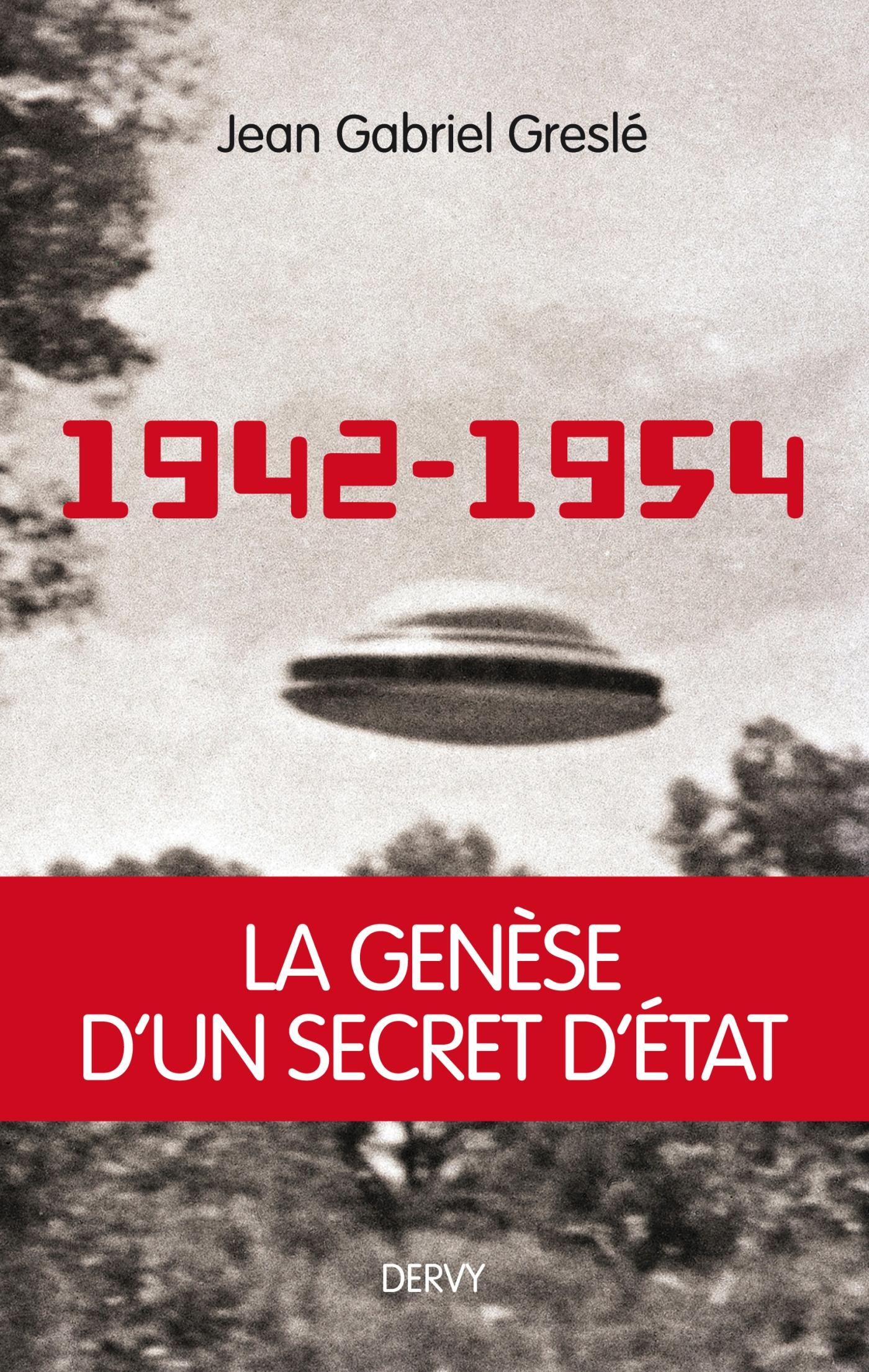 1942-1954 : La genèse d'un secret d'État