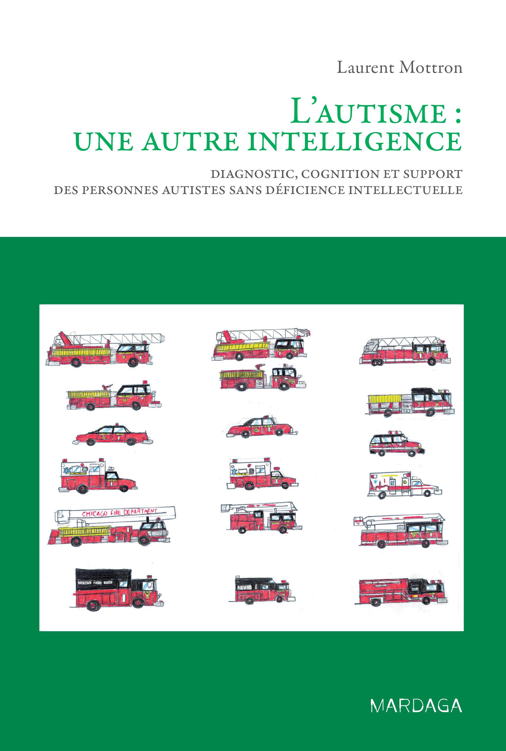 L'autisme : une autre intelligence, Diagnostic, cognition et support des personnes autistes sans déficience intellectuelle