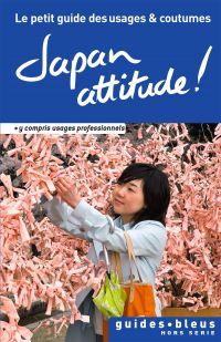 Japon attitude ! le petit guide des usages et coutumes