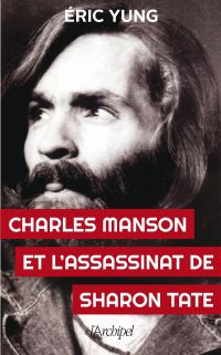 Charles Manson et l'assassinat Sharon Tate
