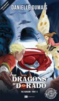 The Dragons of Dorado - Vol. 2 The Ransom