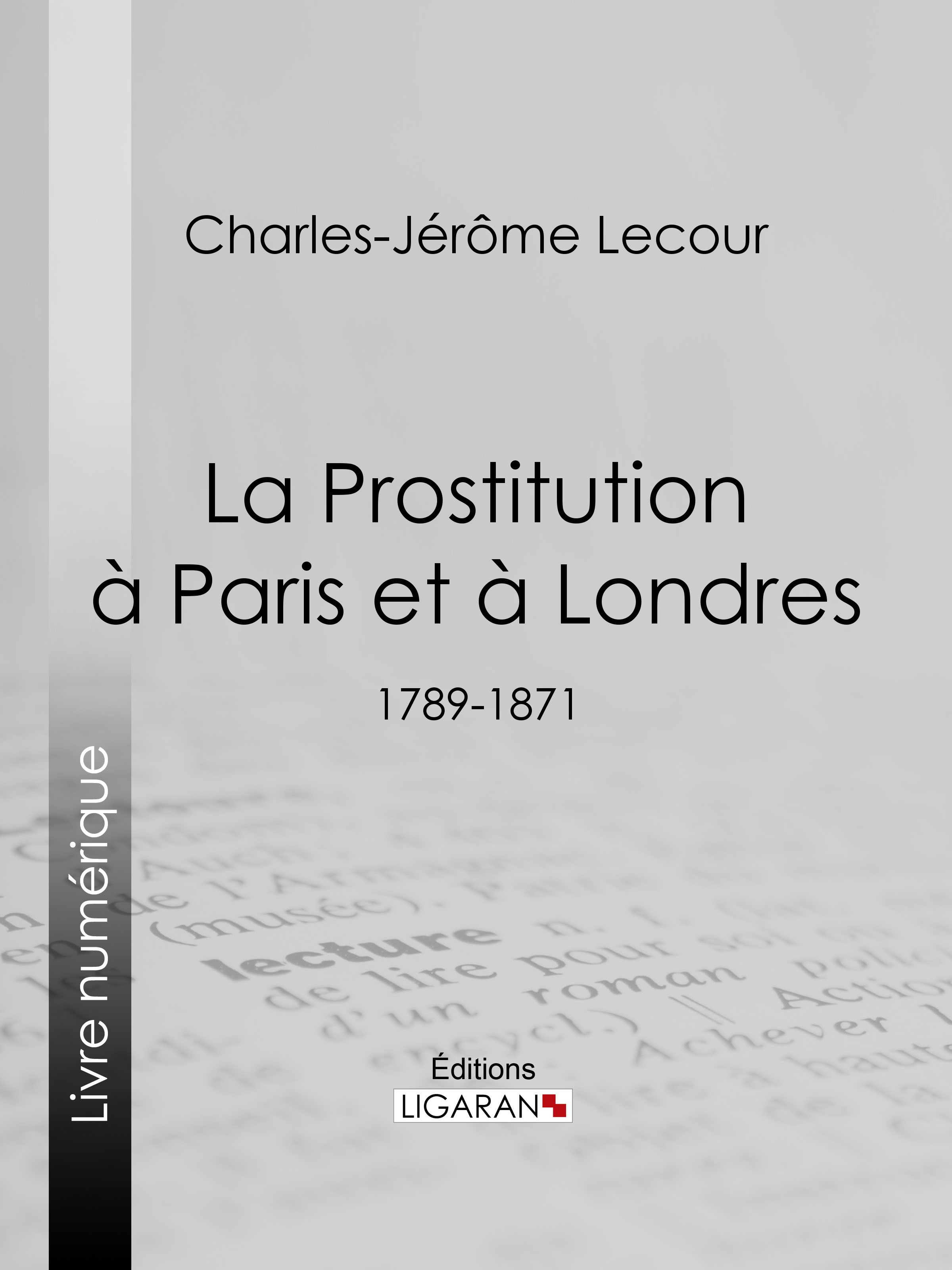 La Prostitution à Paris et à Londres