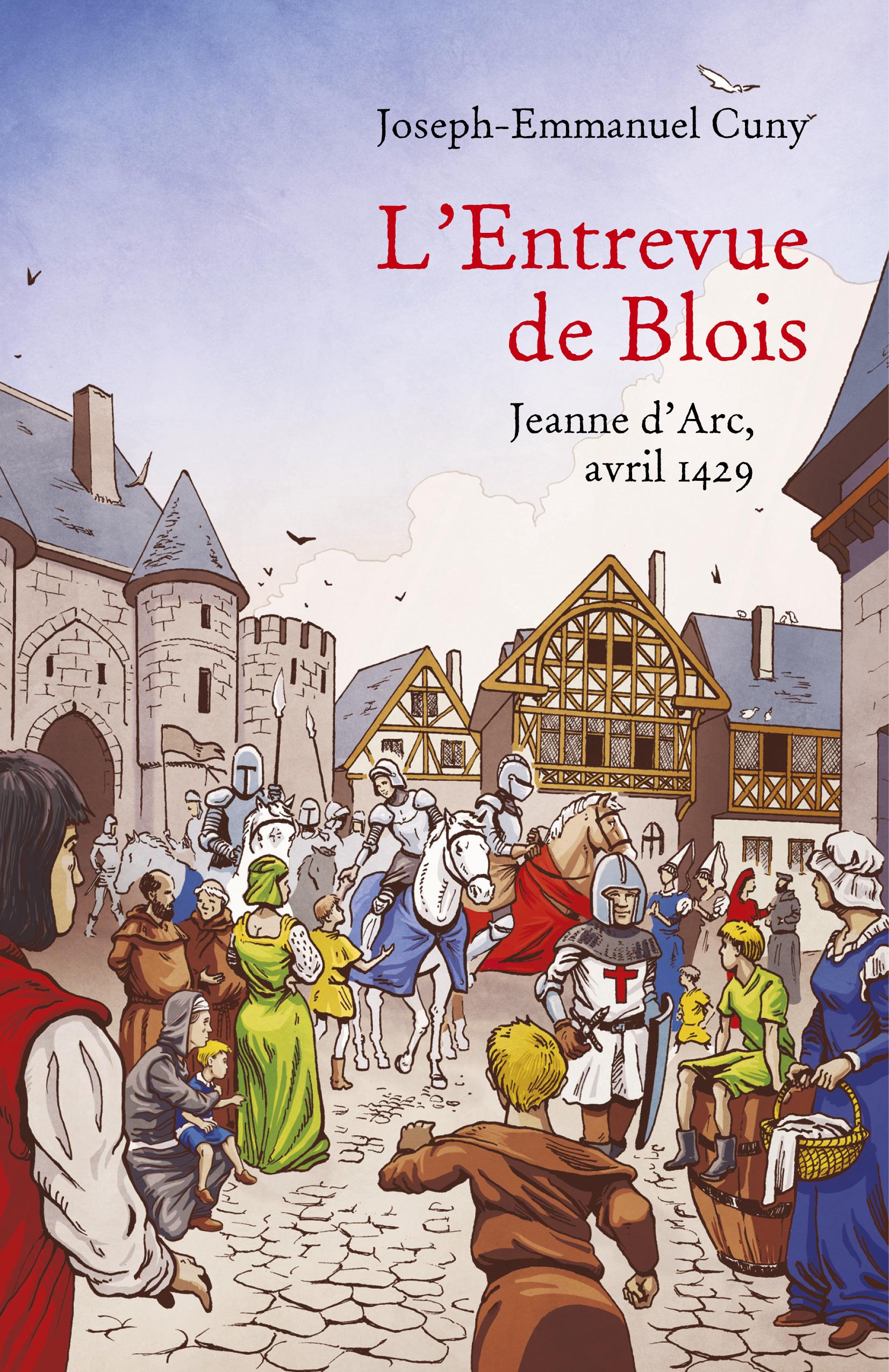 L'Entrevue de Blois, Jeanne d'Arc, Avril 1429