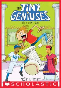 Hit a Home Run! (Tiny Geniuses #3)