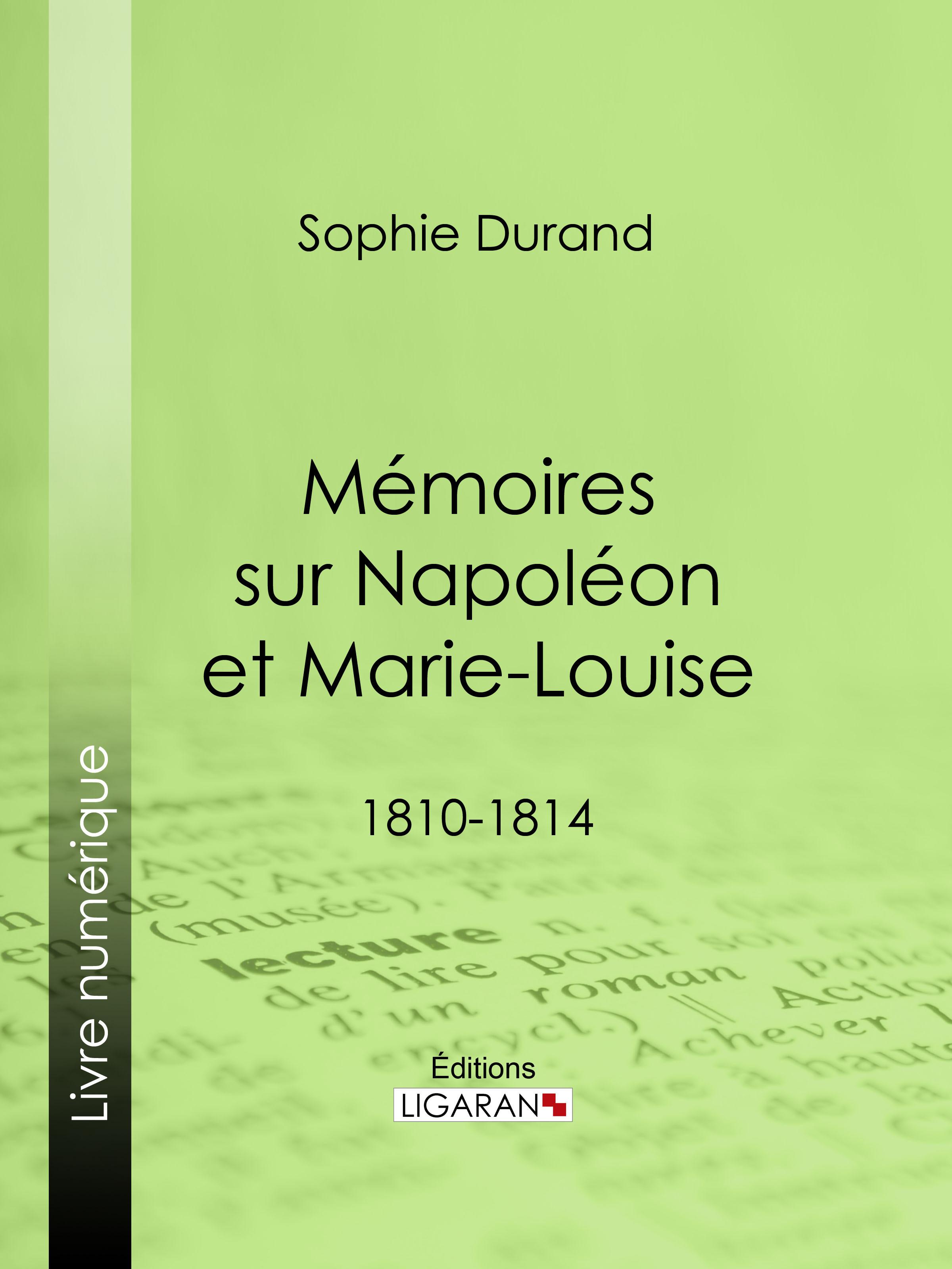 Mémoires sur Napoléon et Marie-Louise