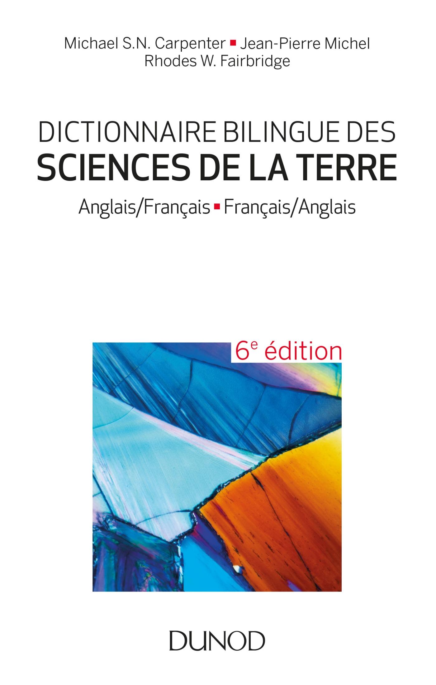 Dictionnaire bilingue des sciences de la Terre - 6e éd.