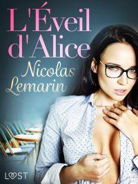 L Éveil d Alice - Une nouvelle érotique