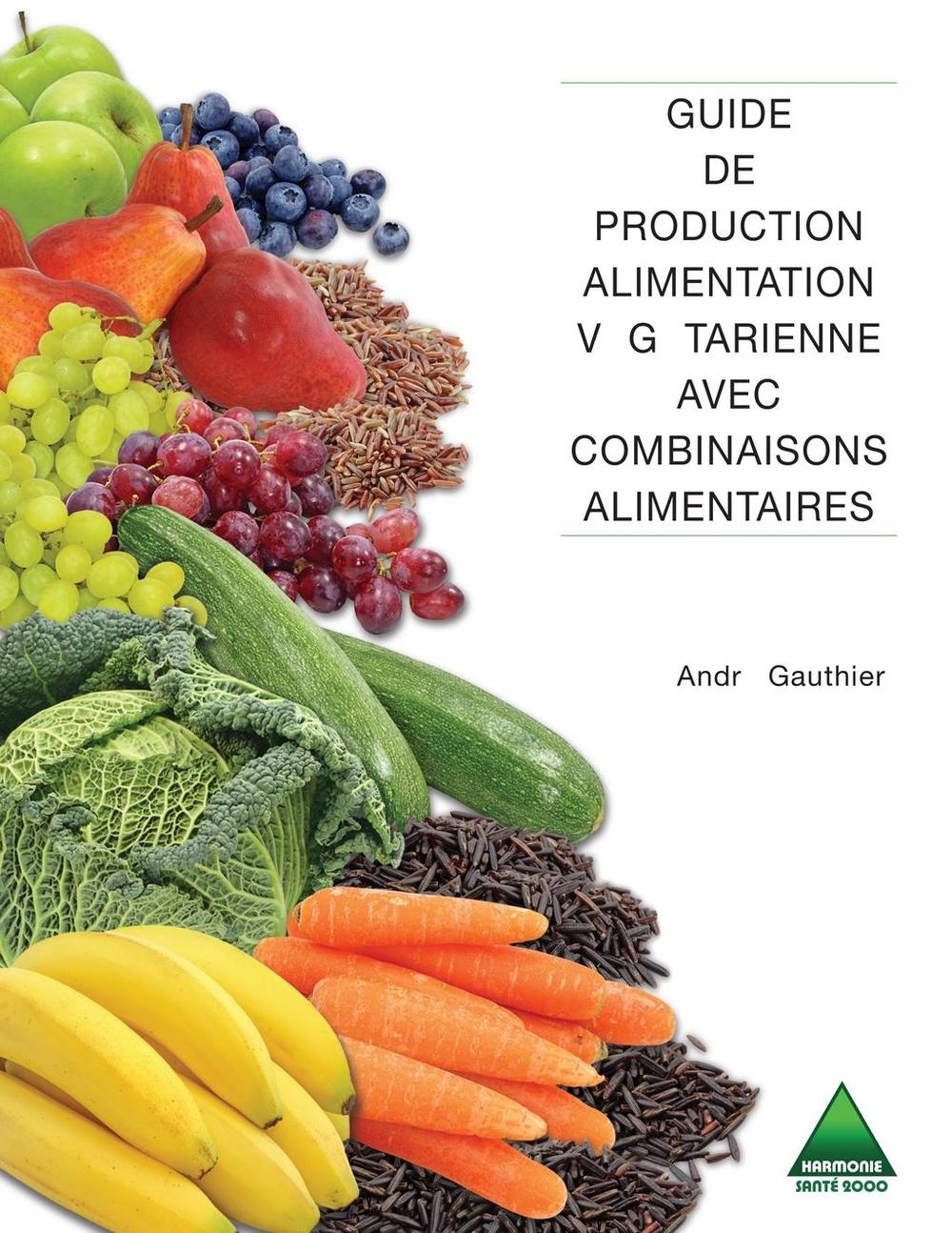Guide de production alimentation végétarienne avec combinaisons alimentaires