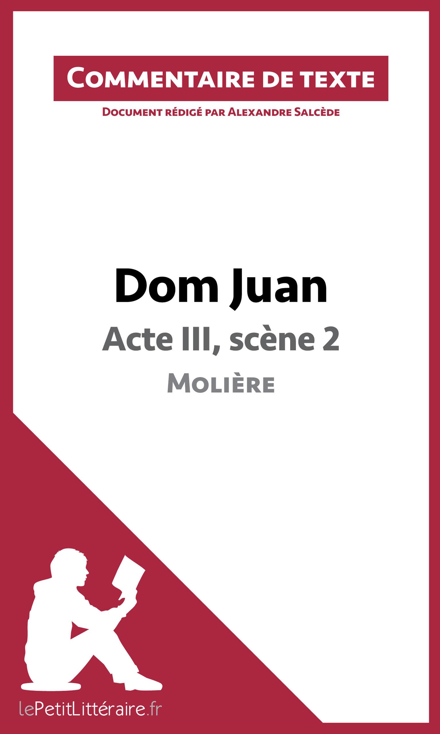 Dom Juan - Acte III, sc?ne 2 - Moli?re (Commentaire de texte)