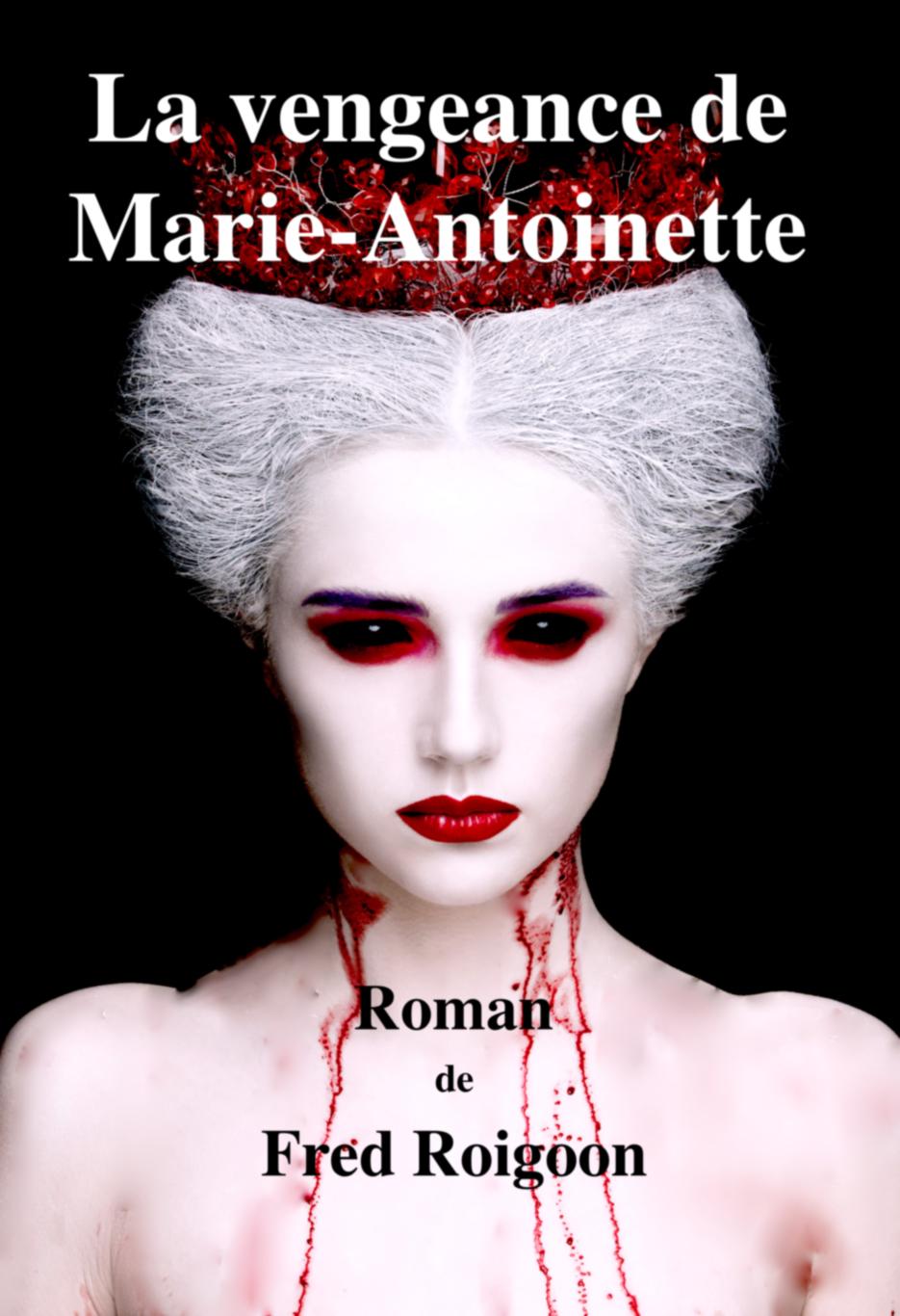 La vengeance de Marie-Antoinette