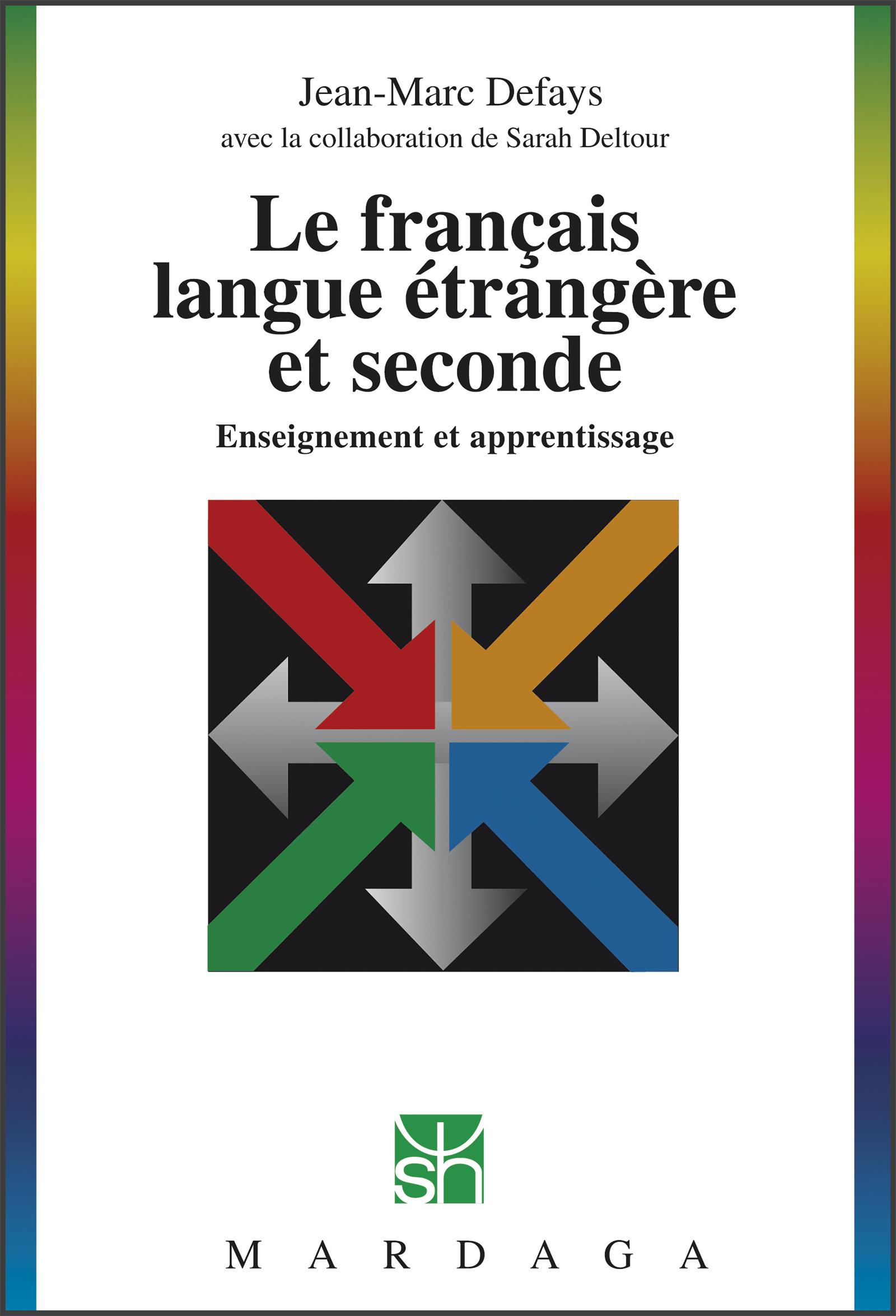 Le français langue étrangère et seconde, Enseignement et apprentissage