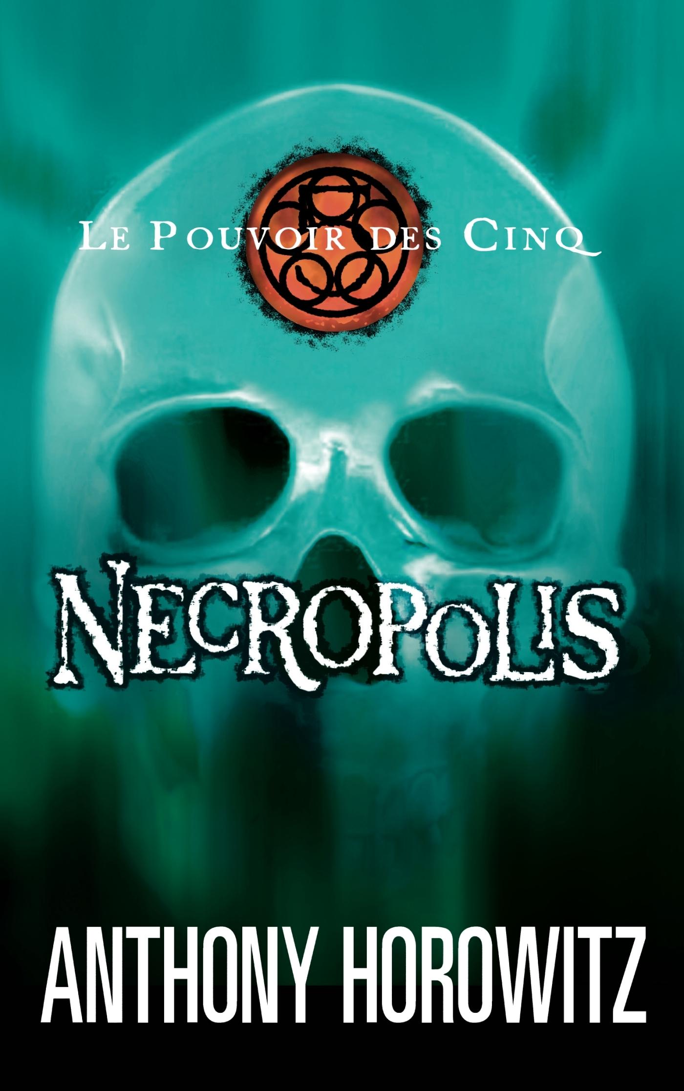 Le pouvoir des Cinq 4 - Necropolis