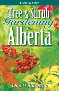 Tree and Shrub Gardening for Alberta