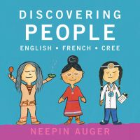Discovering People: English * French * Cree