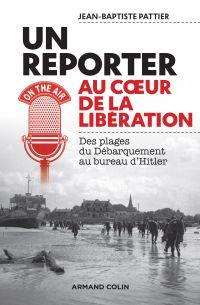 Reporter au coeur de la Libération