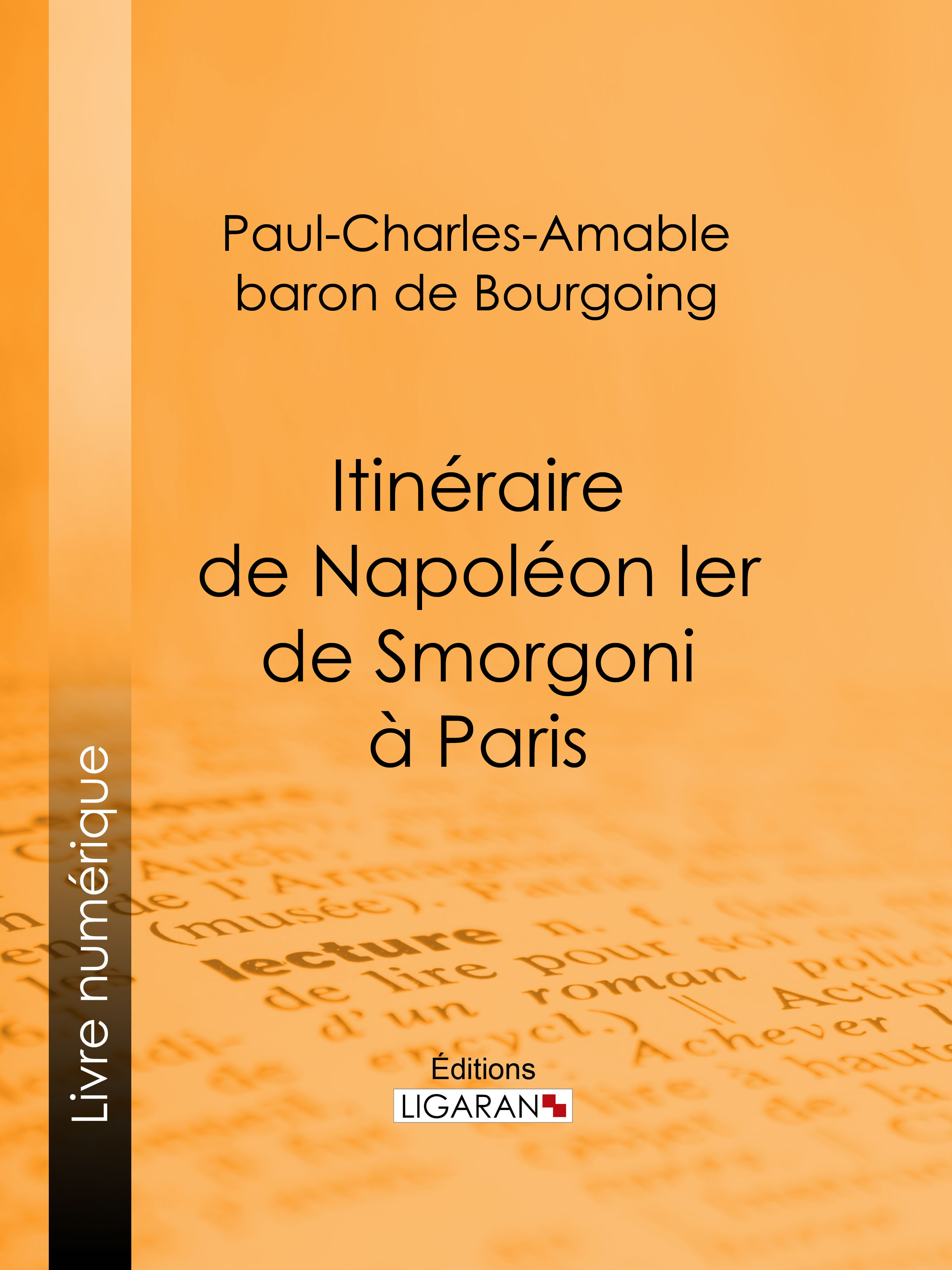 Itinéraire de Napoléon Ier de Smorgoni à Paris