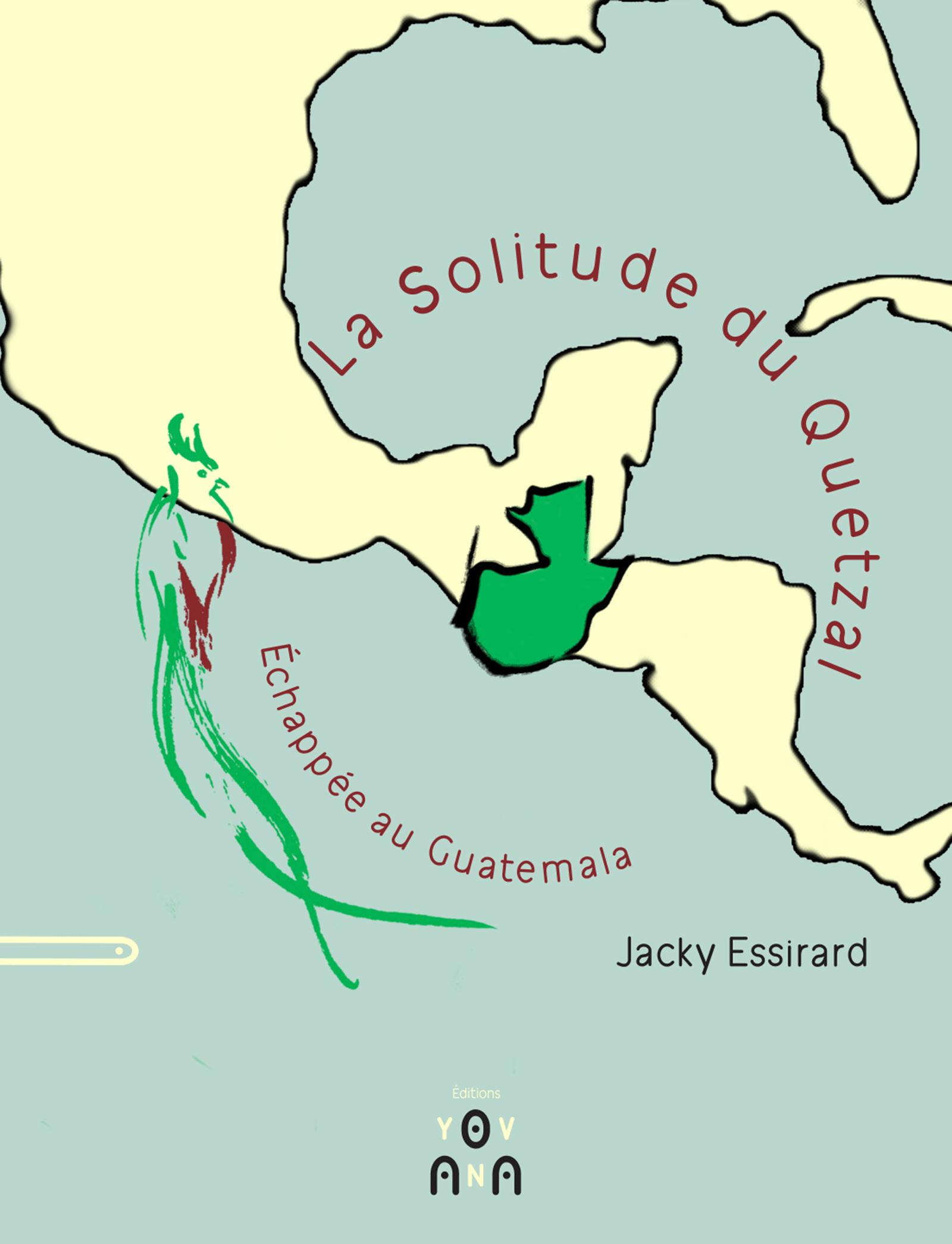 La Solitude du Quetzal, UN RÉCIT DE VOYAGE INTENSE ET EXOTIQUE