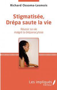Stigmatisée, Drépa saute la vie