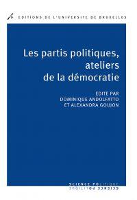 Les partis politique, ateliers de la démocratie