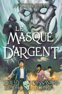 Image de couverture (Magisterium : N° 4 - Le masque d'argent)