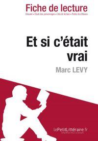 Et si c'était vrai de Marc Levy (Fiche de lecture)