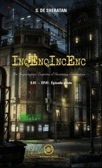 InqEnqIncEnc – Les Inquiétantes Enquêtes d'Incoming Encounters - S.01 – ép.01