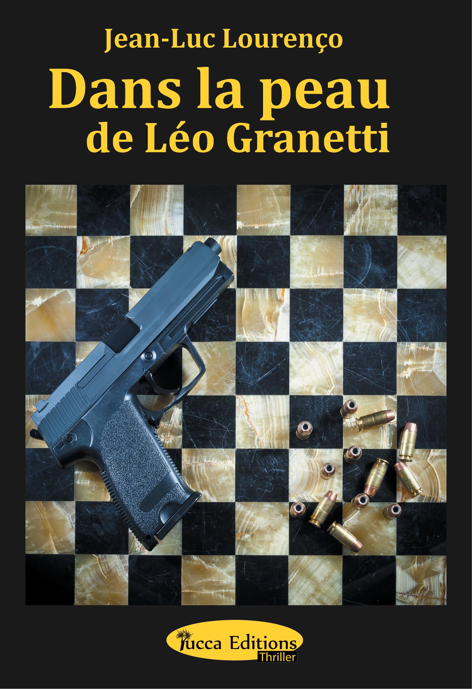 Dans la peau de Léo Granetti, Thriller psychologique au sein du grand banditisme