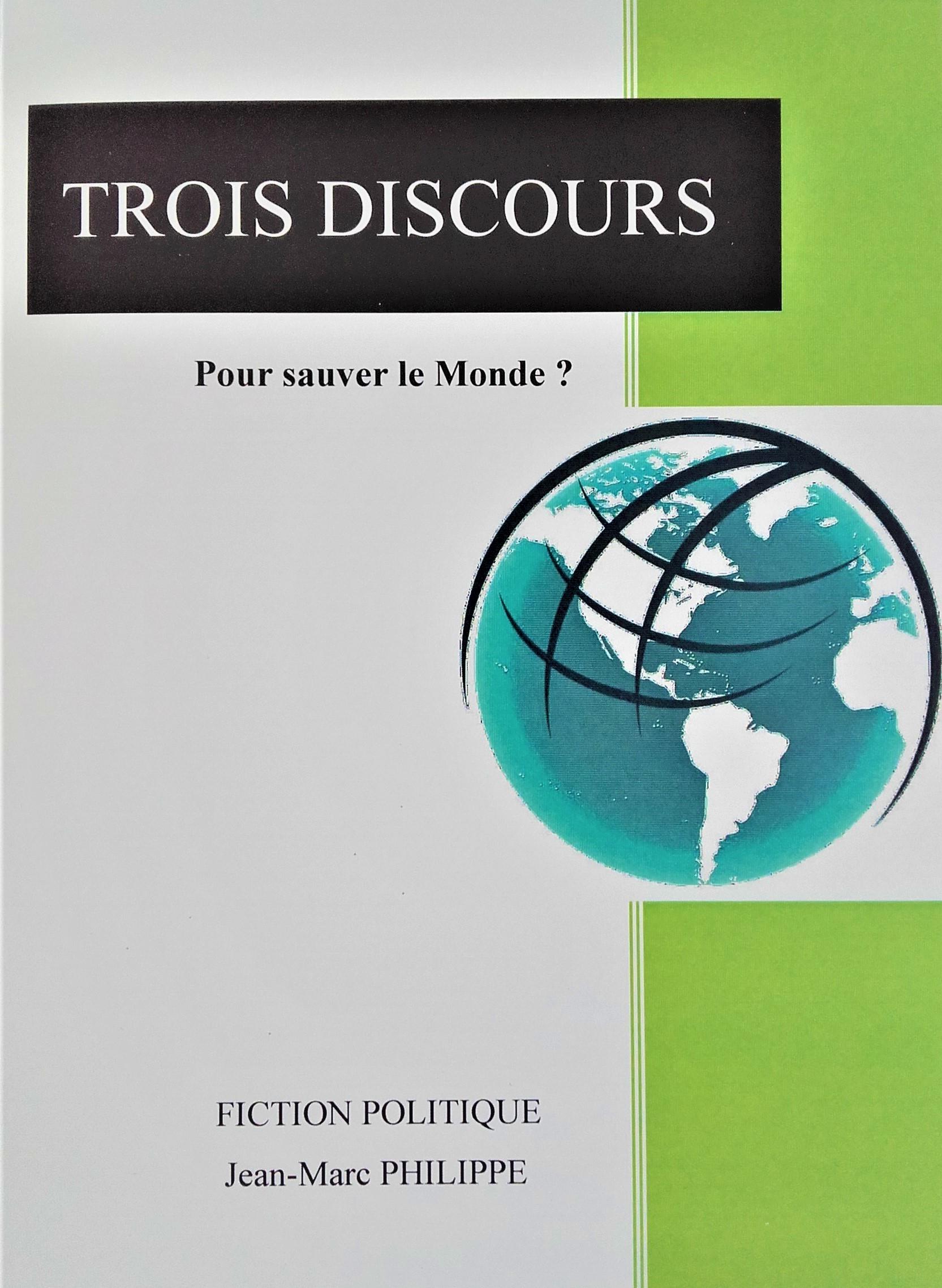 Trois discours, Pour sauver le Monde ?